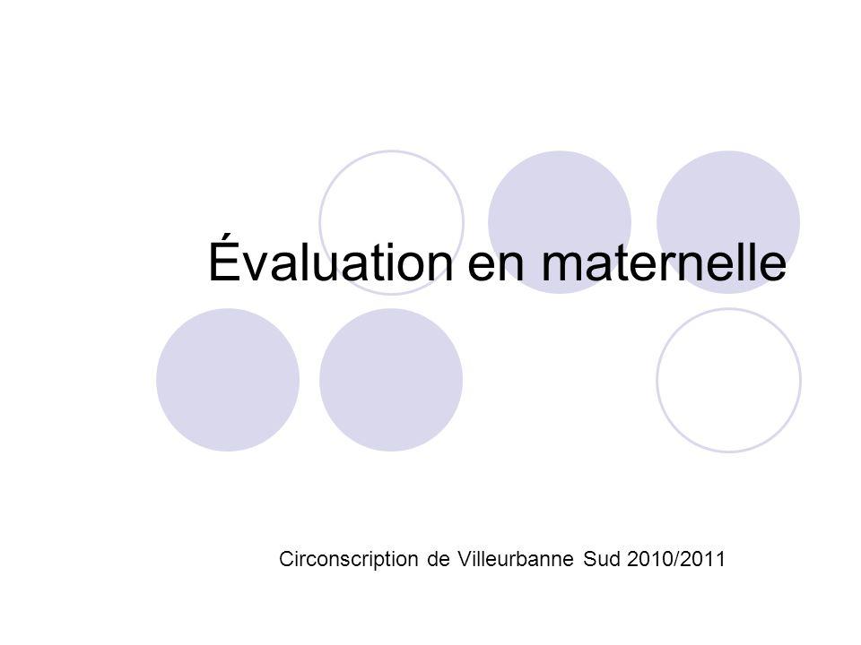 Évaluation en maternelle Circonscription de Villeurbanne Sud 2010/2011