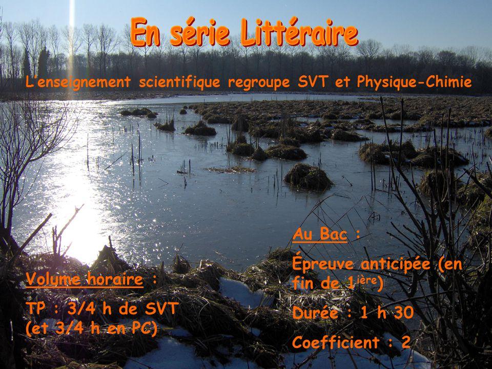 Lenseignement scientifique regroupe SVT et Physique-Chimie Volume horaire : TP : 3/4 h de SVT (et 3/4 h en PC) Au Bac : Épreuve anticipée (en fin de 1 ière ) Durée : 1 h 30 Coefficient : 2