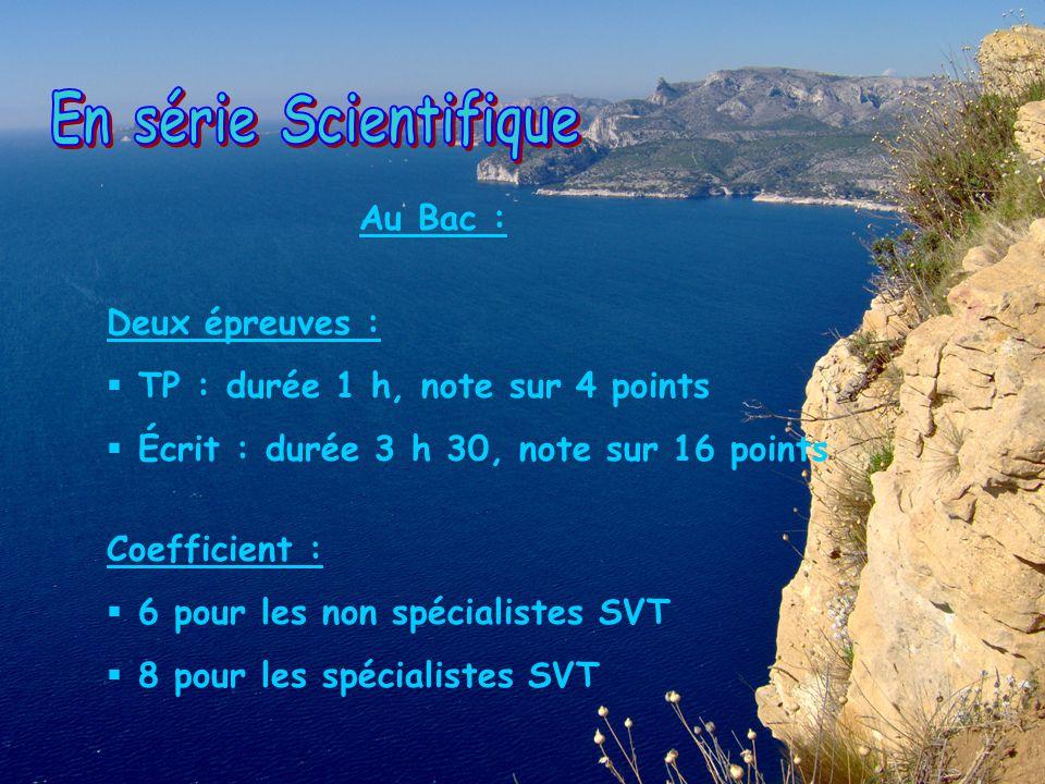 Deux épreuves : TP : durée 1 h, note sur 4 points Écrit : durée 3 h 30, note sur 16 points Coefficient : 6 pour les non spécialistes SVT 8 pour les spécialistes SVT Au Bac :