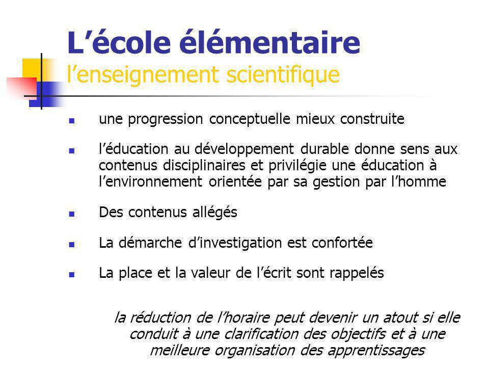 Lécole élémentaire lenseignement scientifique une progression conceptuelle mieux construite léducation au développement durable donne sens aux contenu