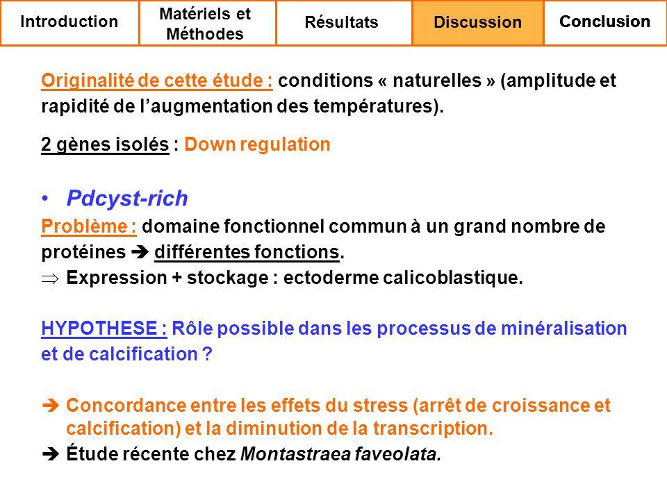 Originalité de cette étude : conditions « naturelles » (amplitude et rapidité de laugmentation des températures).