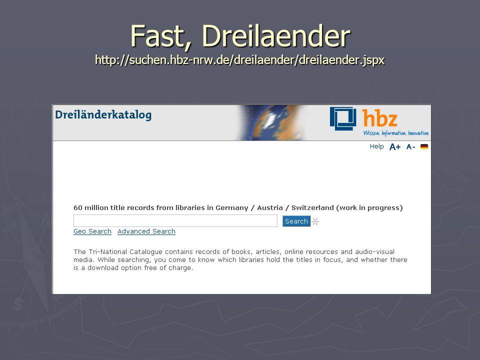 Fast, Dreilaender http://suchen.hbz-nrw.de/dreilaender/dreilaender.jspx