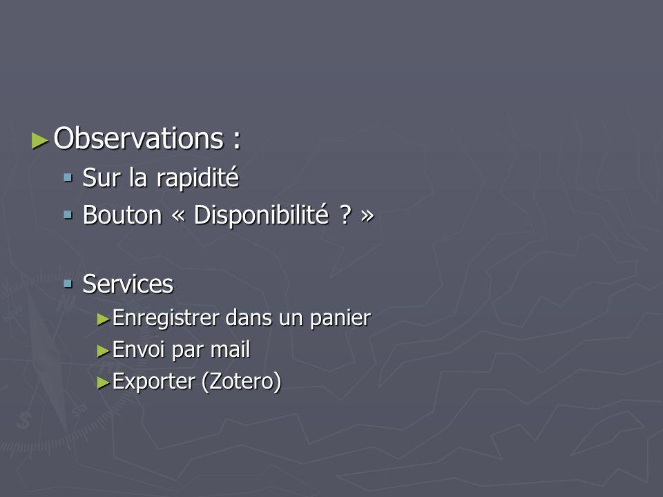 Observations : Observations : Sur la rapidité Sur la rapidité Bouton « Disponibilité .