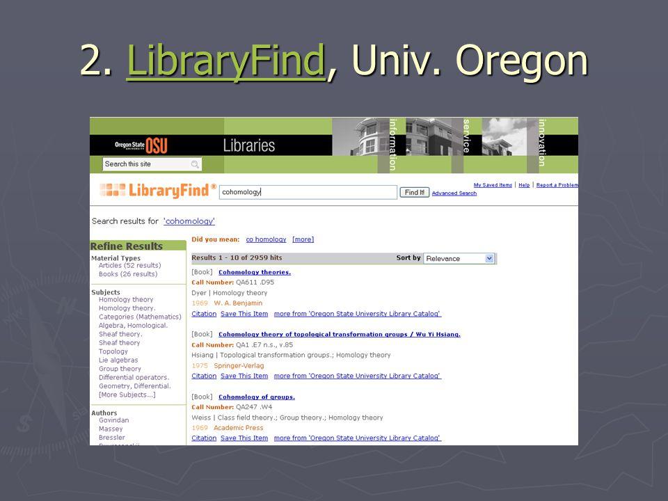 2. LibraryFind, Univ. Oregon LibraryFind