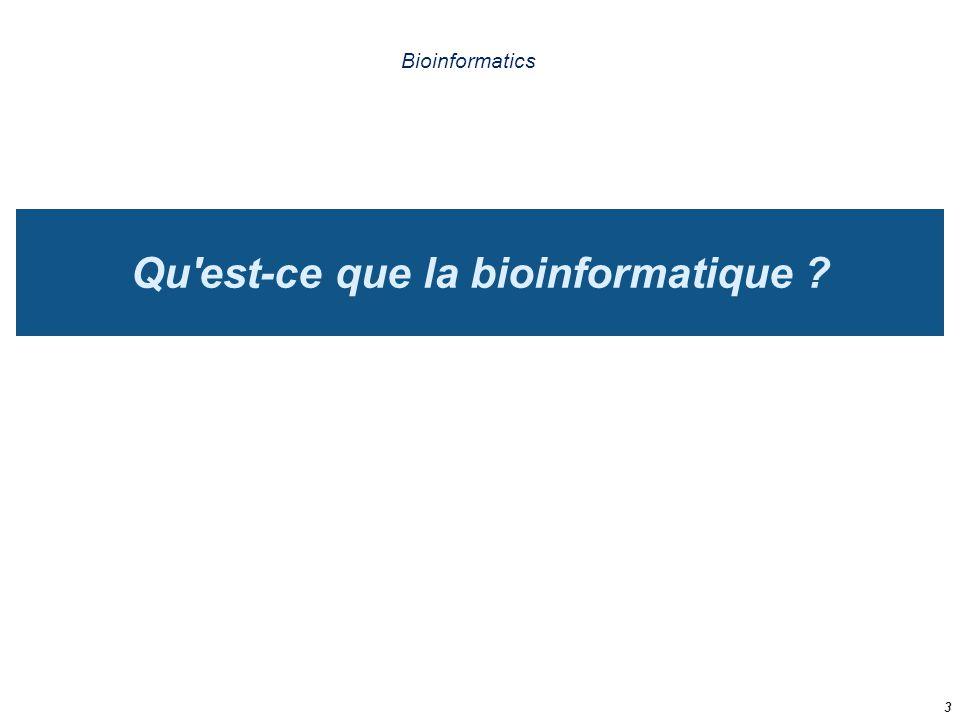 Qu'est-ce que la bioinformatique ? Bioinformatics 3