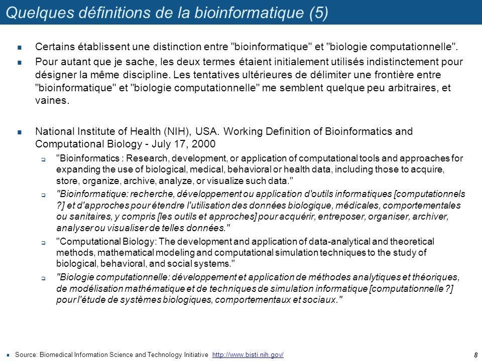 Quelques définitions de la bioinformatique (5) Certains établissent une distinction entre
