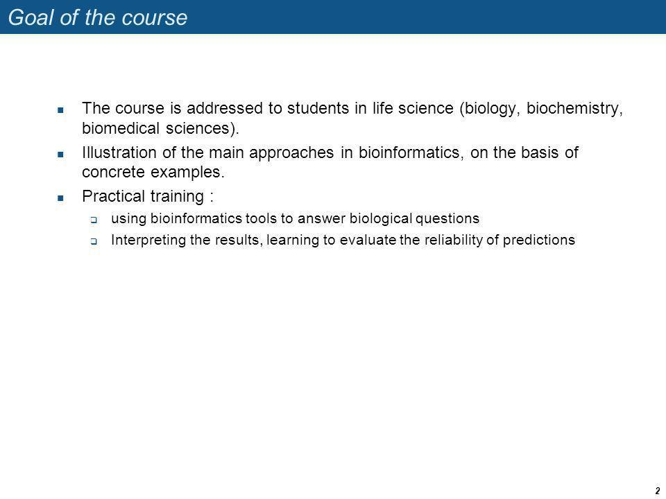 What is Bioinformatics ? Bioinformatics 3