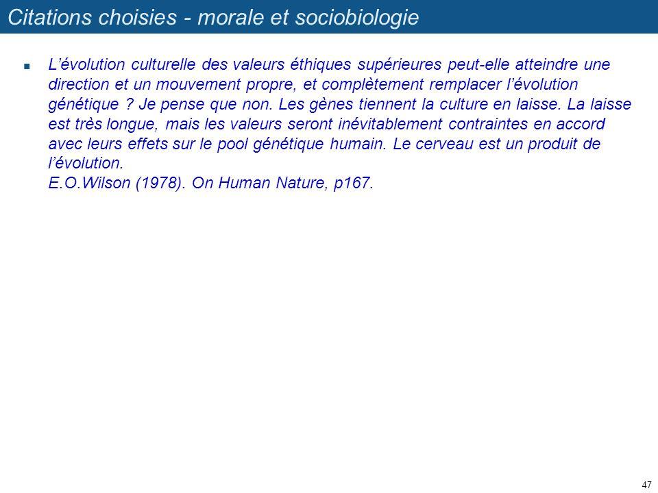 Citations choisies - morale et sociobiologie Lévolution culturelle des valeurs éthiques supérieures peut-elle atteindre une direction et un mouvement