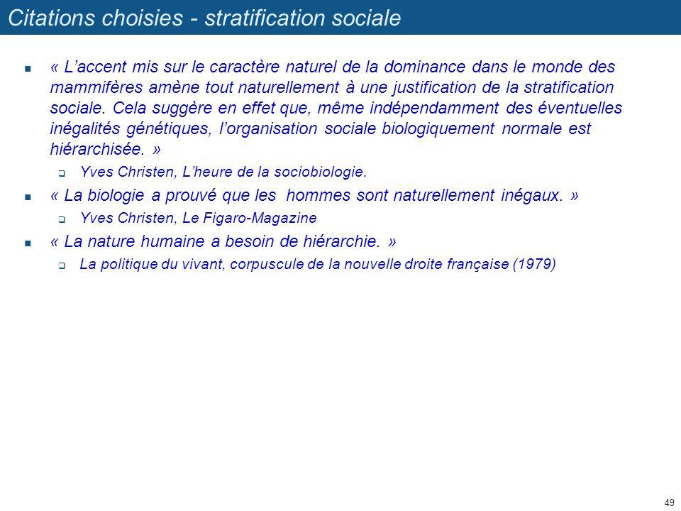 Citations choisies - stratification sociale « Laccent mis sur le caractère naturel de la dominance dans le monde des mammifères amène tout naturelleme