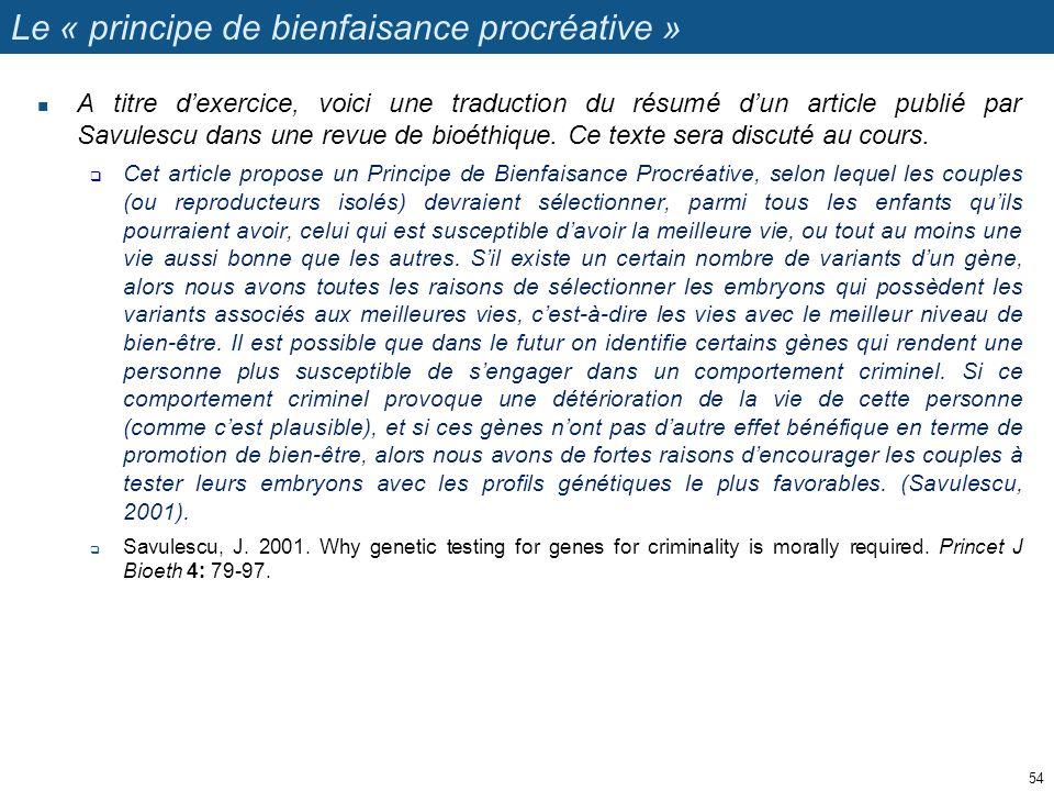 Le « principe de bienfaisance procréative » A titre dexercice, voici une traduction du résumé dun article publié par Savulescu dans une revue de bioét