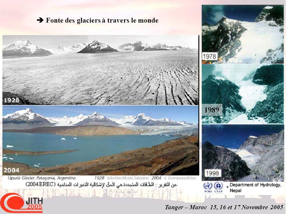 Tanger – Maroc 15, 16 et 17 Novembre 2005 Fonte des glaciers à travers le monde