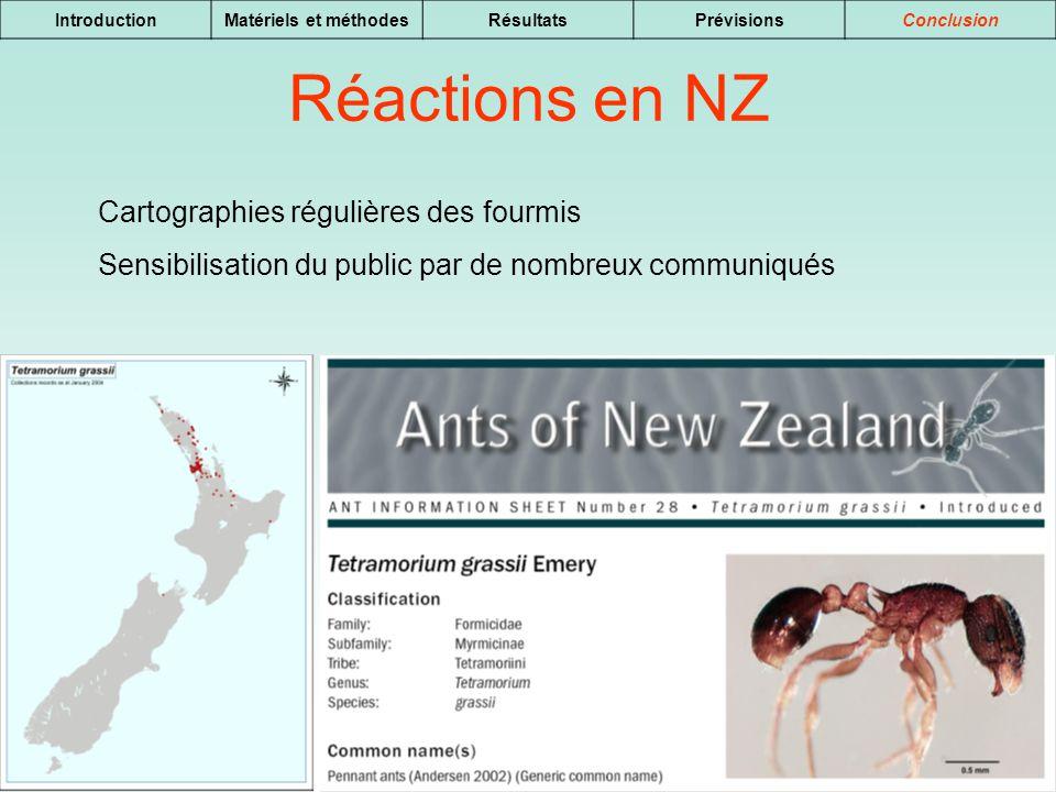 18 IntroductionMatériels et méthodesRésultatsPrévisionsConclusion Réactions en NZ Cartographies régulières des fourmis Sensibilisation du public par d