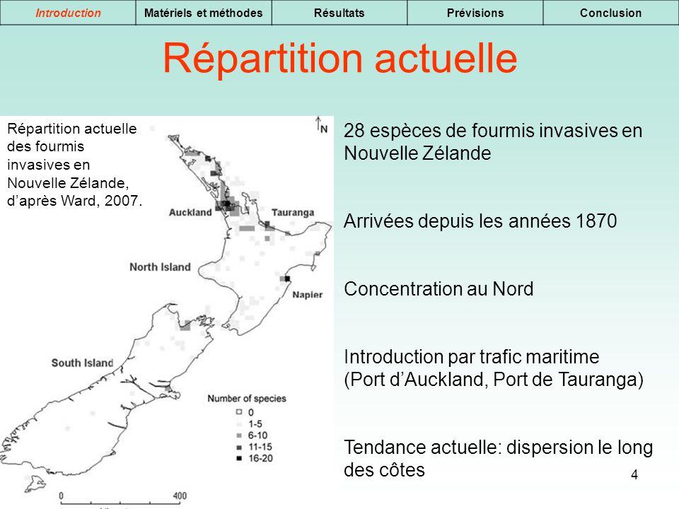 4 IntroductionMatériels et méthodesRésultatsPrévisionsConclusion Répartition actuelle 28 espèces de fourmis invasives en Nouvelle Zélande Arrivées dep