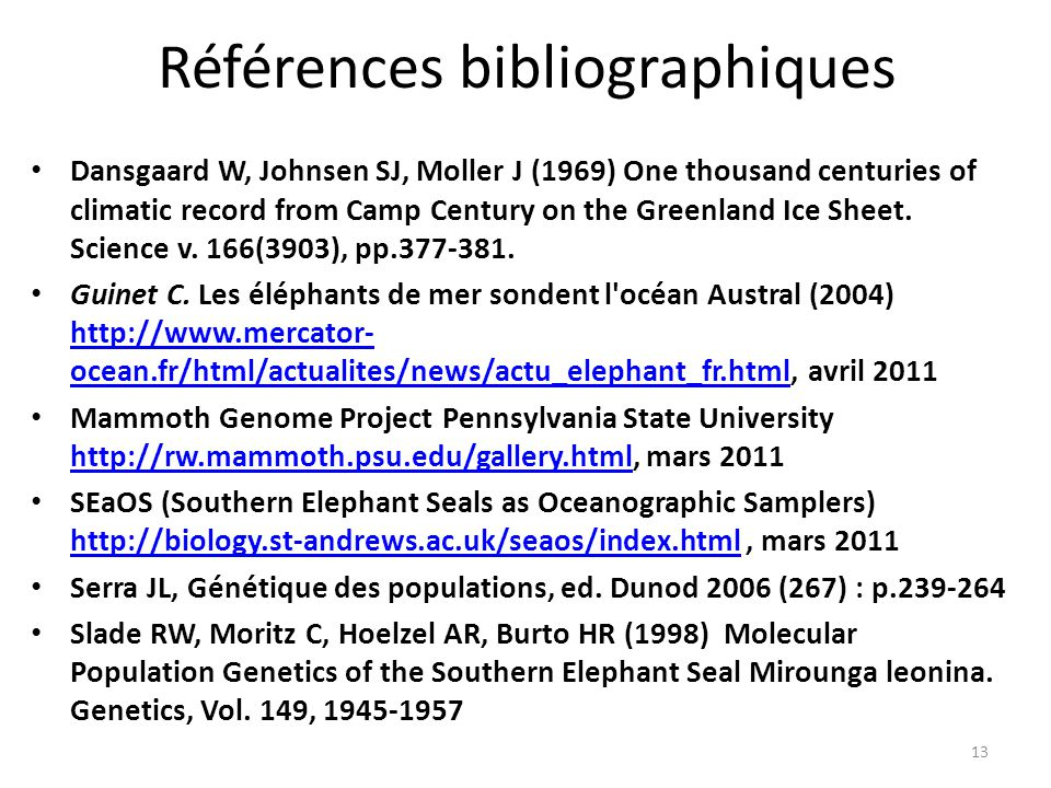 Références bibliographiques Dansgaard W, Johnsen SJ, Moller J (1969) One thousand centuries of climatic record from Camp Century on the Greenland Ice