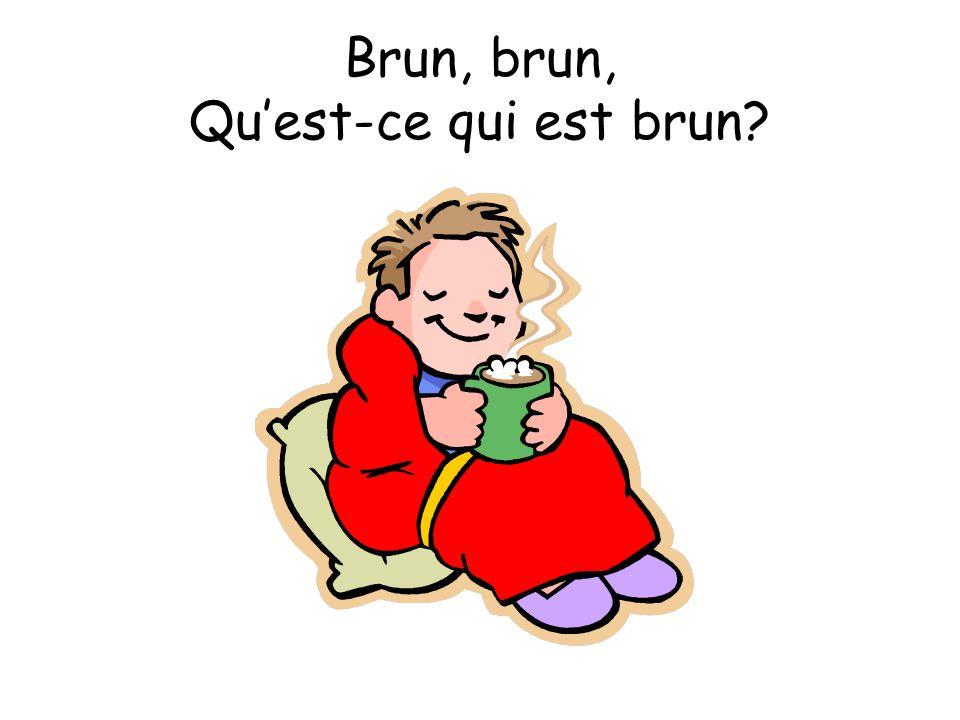 Brun, brun, Quest-ce qui est brun?
