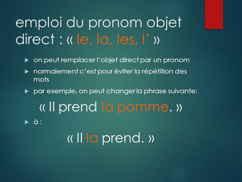 objets indirects sont des noms (nouns) précédés dune préposition répondent à la question à QUI du sujet et verbe exemple : Elle donne la pomme à qui .