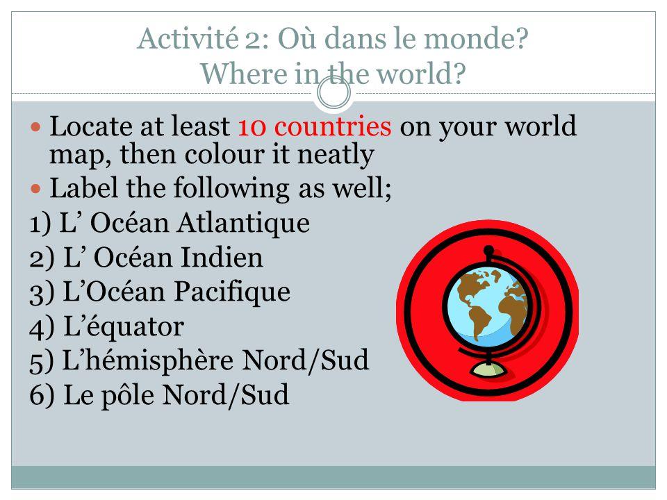 Activité 2: Où dans le monde.Where in the world.