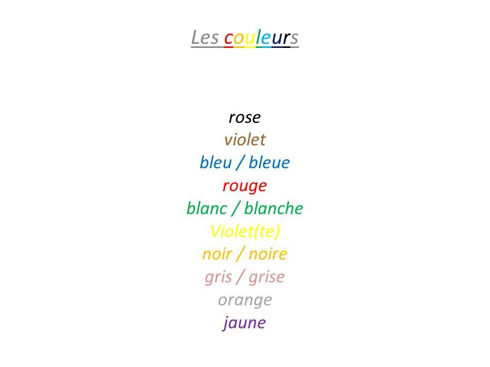 Les couleurs violet rose violet bleu / bleue rouge blanc / blanche Violet(te) noir / noire gris / grise orange jaune