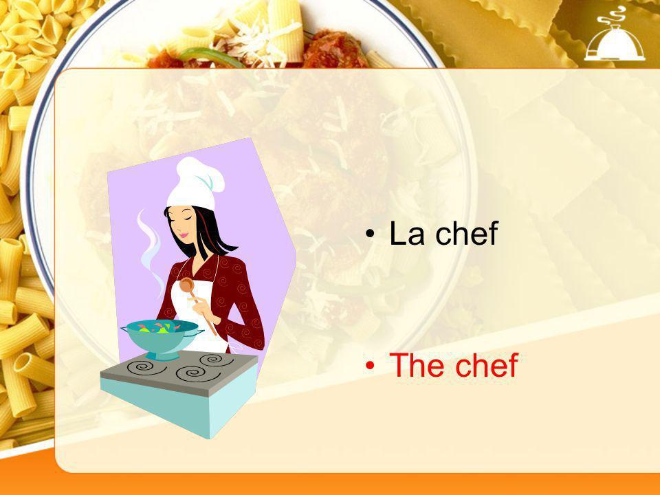 La chef The chef