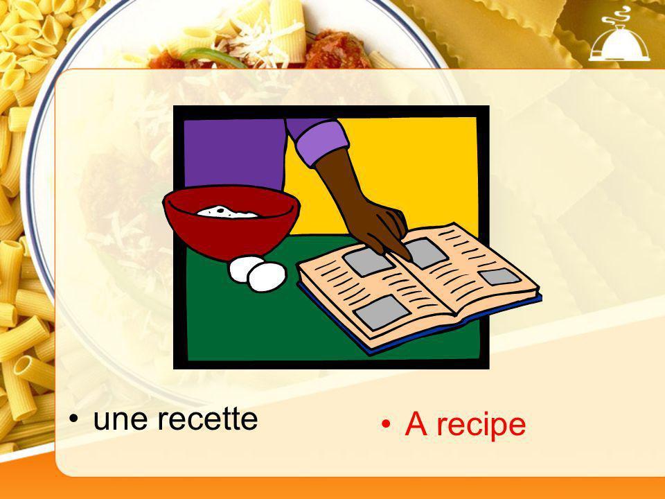 une recette A recipe