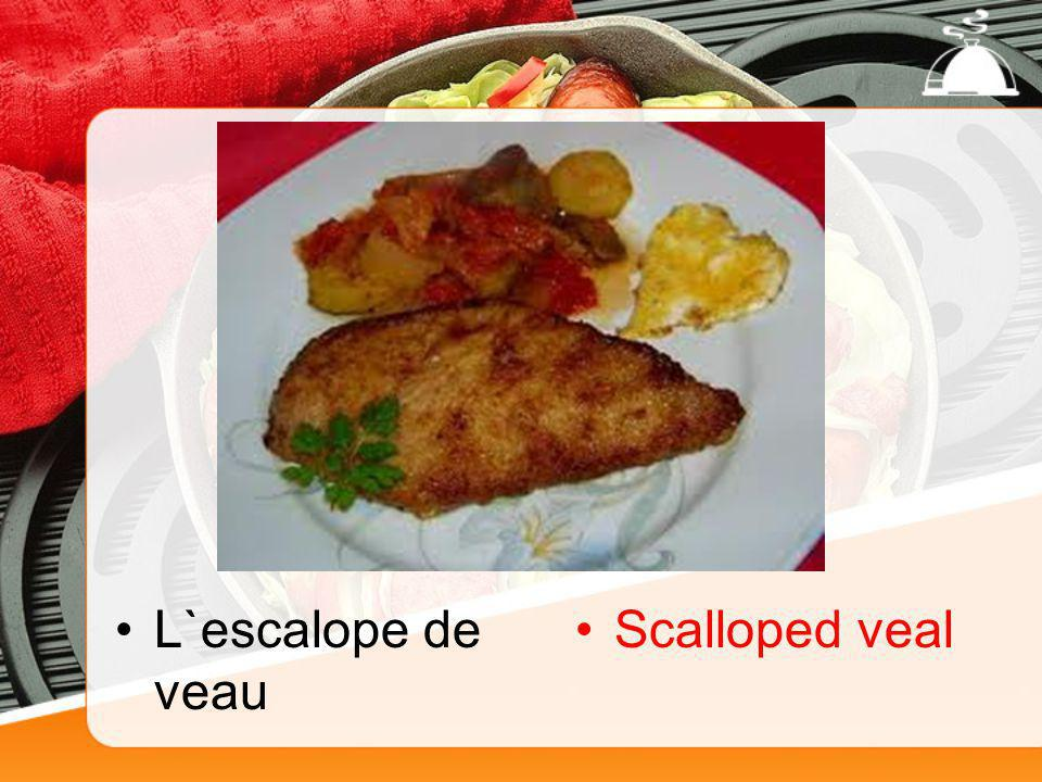 L`escalope de veau Scalloped veal