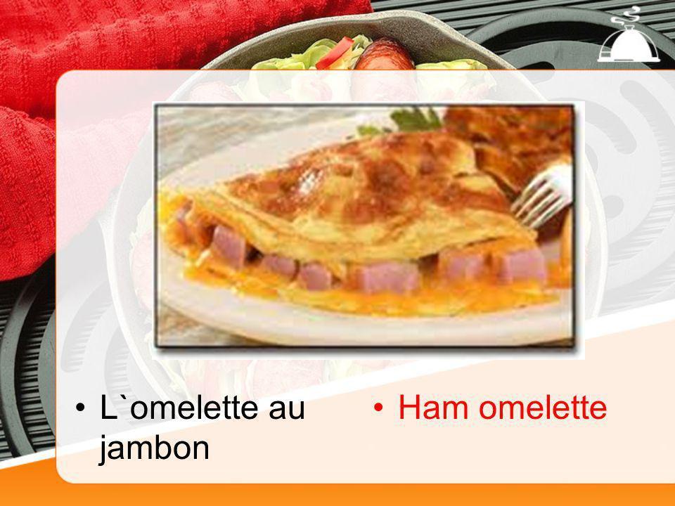 L`omelette au jambon Ham omelette