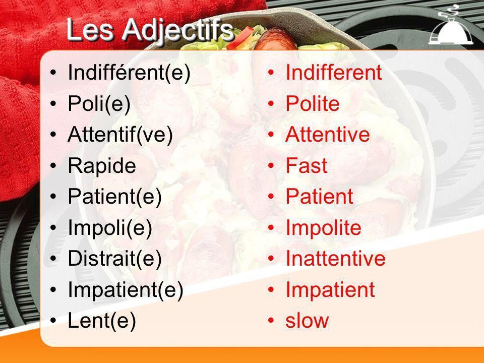 Les Adjectifs Indifférent(e) Poli(e) Attentif(ve) Rapide Patient(e) Impoli(e) Distrait(e) Impatient(e) Lent(e) Indifferent Polite Attentive Fast Patie