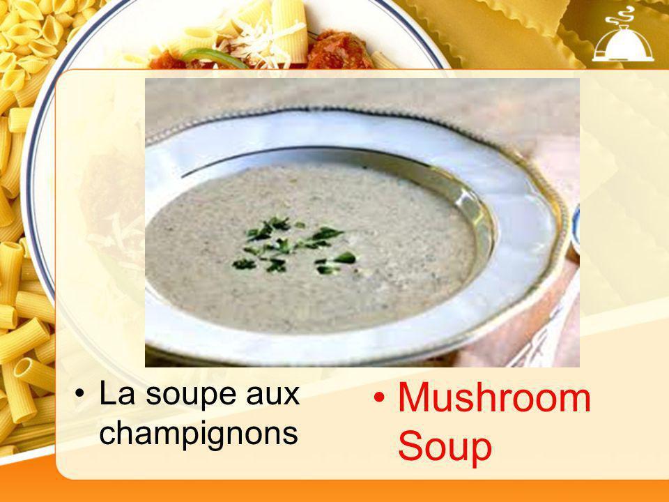 La soupe aux champignons Mushroom Soup