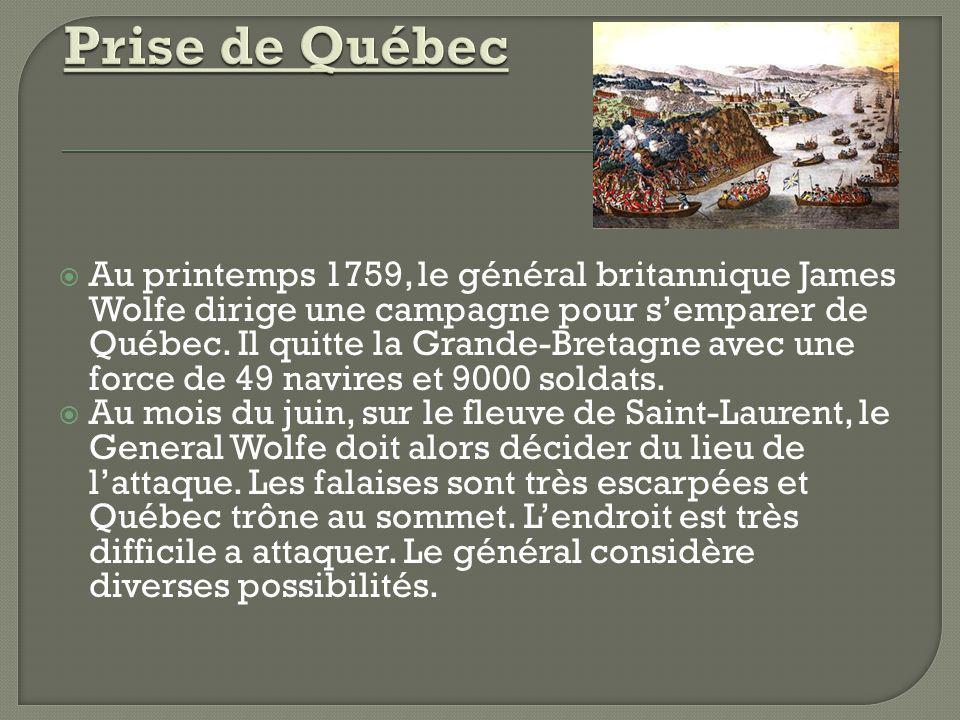 Au printemps 1759, le général britannique James Wolfe dirige une campagne pour semparer de Québec. Il quitte la Grande-Bretagne avec une force de 49 n