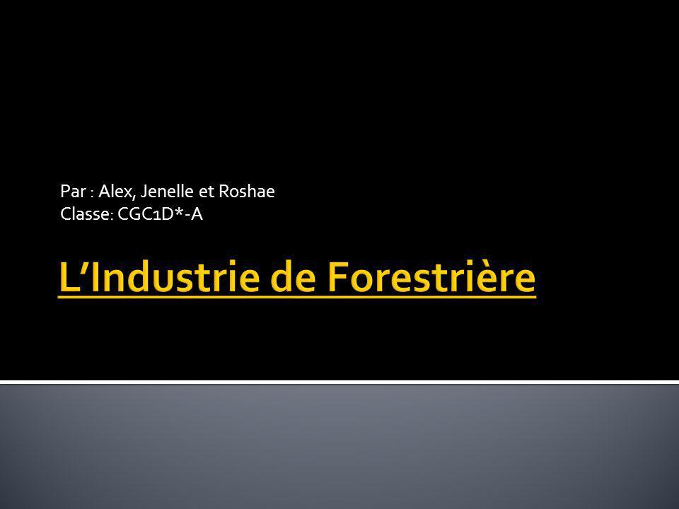 Par : Alex, Jenelle et Roshae Classe: CGC1D*-A
