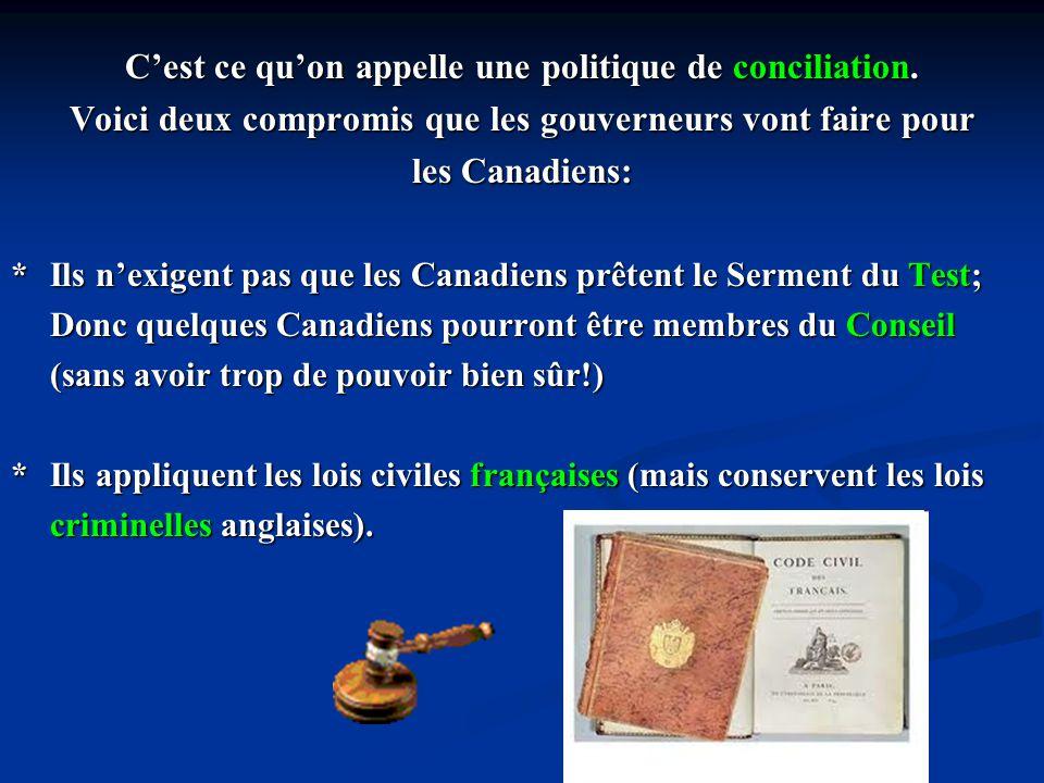 En se montrant généreux, les gouverneurs anglais croient que les Canadiens seront satisfaits et apprécieront la bonté du roi de Grande-Bretagne.