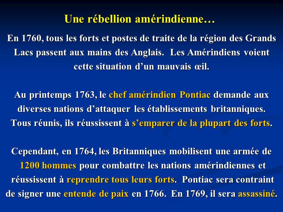 Une rébellion amérindienne… En 1760, tous les forts et postes de traite de la région des Grands Lacs passent aux mains des Anglais. Les Amérindiens vo