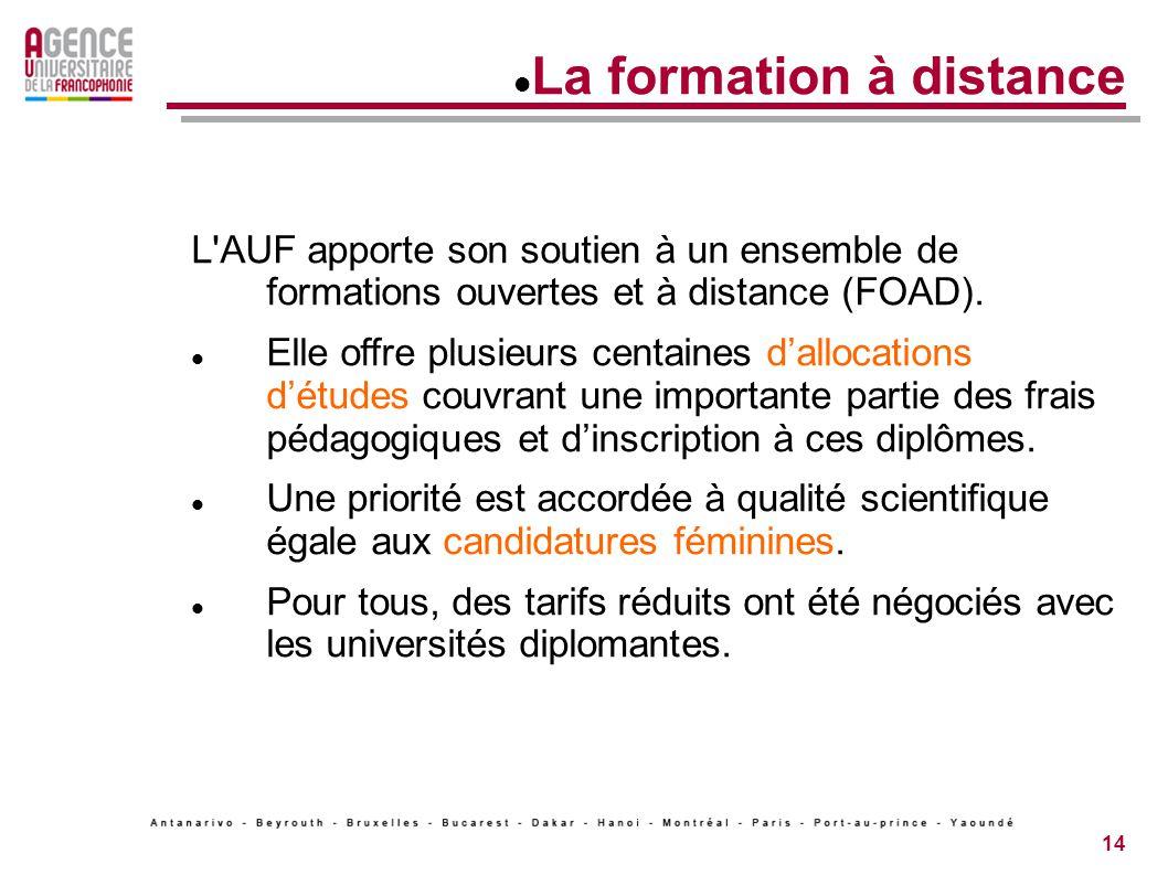 14 La formation à distance L AUF apporte son soutien à un ensemble de formations ouvertes et à distance (FOAD).