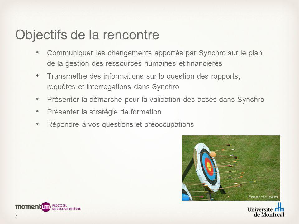 2 Communiquer les changements apportés par Synchro sur le plan de la gestion des ressources humaines et financières Transmettre des informations sur l