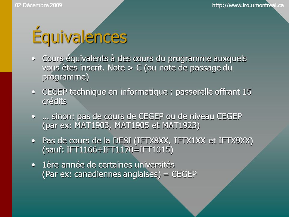 http://www.iro.umontreal.caÉquivalences Cours équivalents à des cours du programme auxquels vous êtes inscrit.