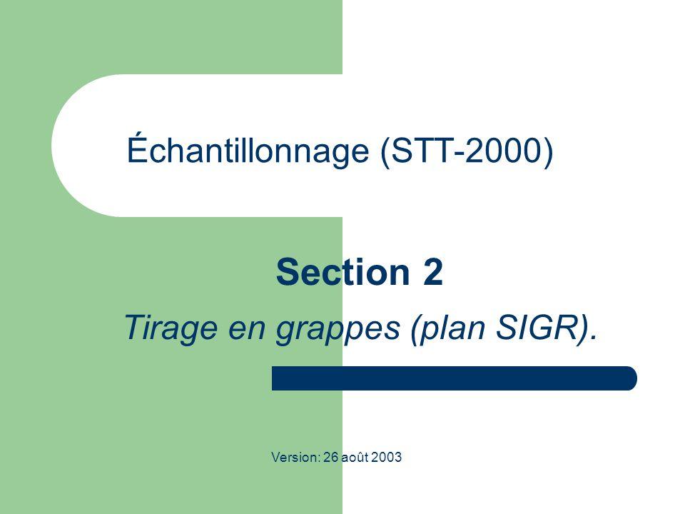 Échantillonnage (STT-2000) Section 2 Tirage en grappes (plan SIGR). Version: 26 août 2003