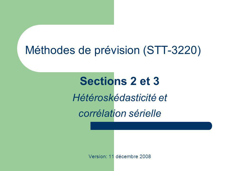 STT-3220; Méthodes de prévision 2 Problème des variances inégales (hétéroskédasticité) et de la corrélation sérielle On rappelle les conditions de Gauss-Markov: Sous ces conditions, le Théorème de Gauss- Markov dit que la méthode des moindres carrés est une bonne procédure.