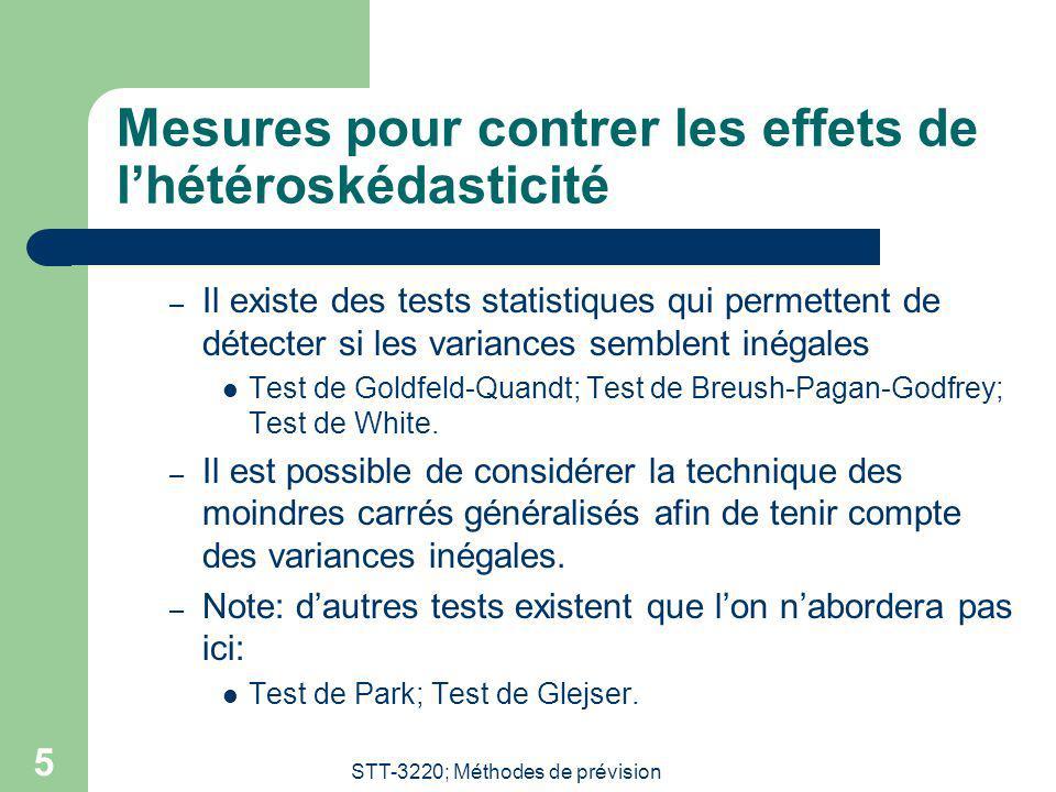 STT-3220; Méthodes de prévision 5 Mesures pour contrer les effets de lhétéroskédasticité – Il existe des tests statistiques qui permettent de détecter