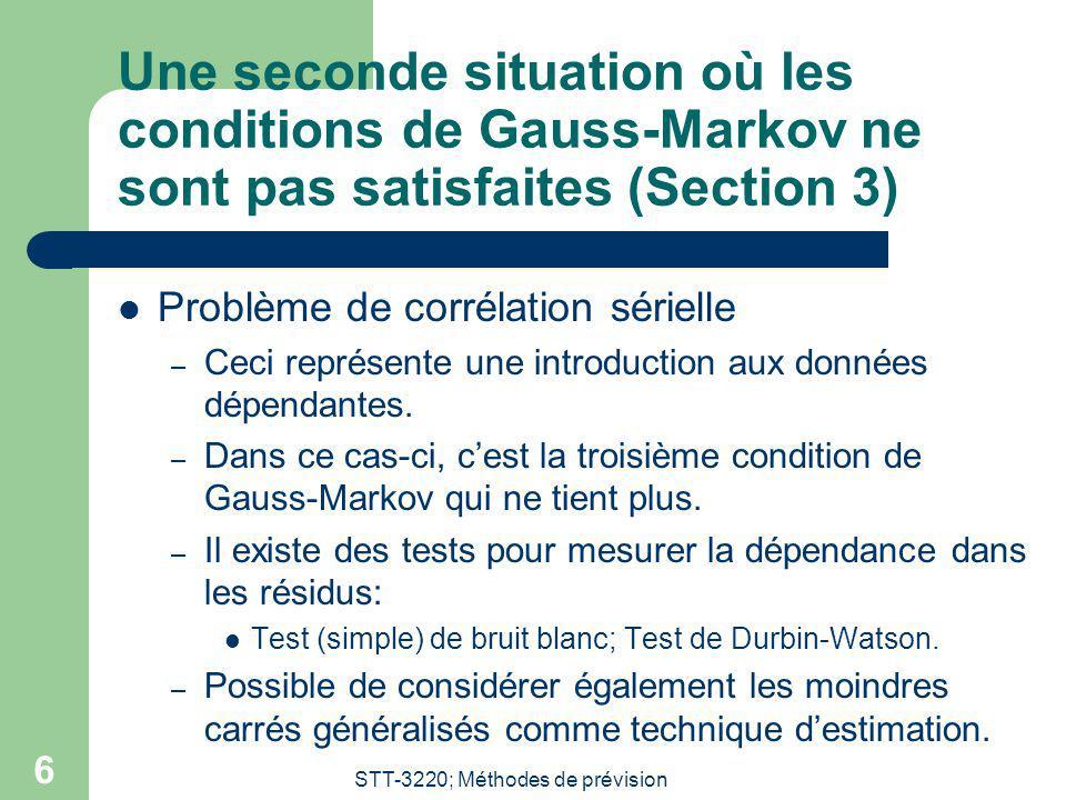 STT-3220; Méthodes de prévision 6 Une seconde situation où les conditions de Gauss-Markov ne sont pas satisfaites (Section 3) Problème de corrélation