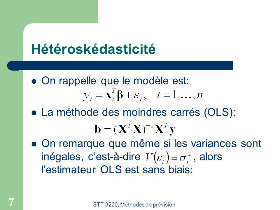 STT-3220; Méthodes de prévision 7 Hétéroskédasticité On rappelle que le modèle est: La méthode des moindres carrés (OLS): On remarque que même si les