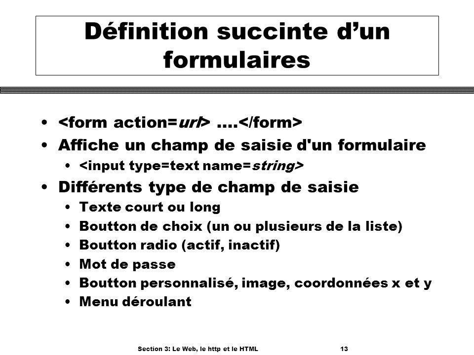 Section 3: Le Web, le http et le HTML13 Définition succinte dun formulaires....