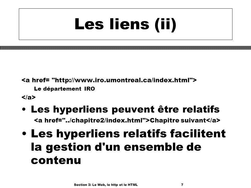 Section 3: Le Web, le http et le HTML7 Les liens (ii) Le département IRO Les hyperliens peuvent être relatifs Chapitre suivant Les hyperliens relatifs facilitent la gestion d un ensemble de contenu