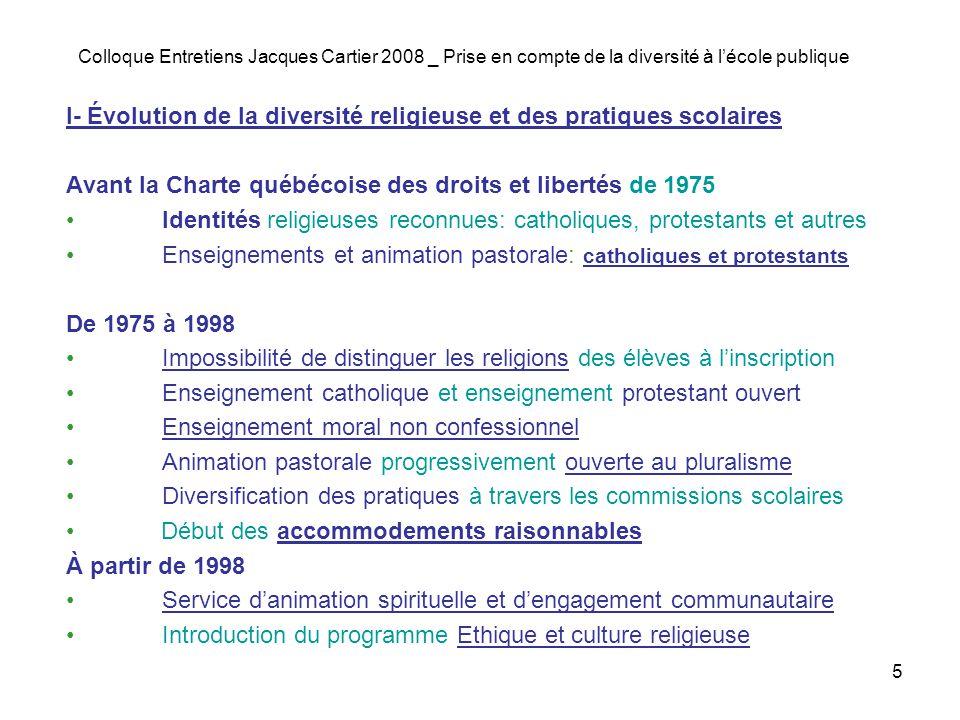 6 Colloque Entretiens Jacques Cartier 2008 _ Prise en compte de la diversité à lécole publique II- Les pratiques dadaptation actuelles (Rapport du Comité consultatif) 1 de 7 Importance de la prise en compte de la diversité religieuse Types de demandes dadaptation liées à la diversité linguistique16,0 % religieuse78,2 % ethnoculturelle (curriculum et service) 1,9 % autre 3, 9 % total 100,0 %
