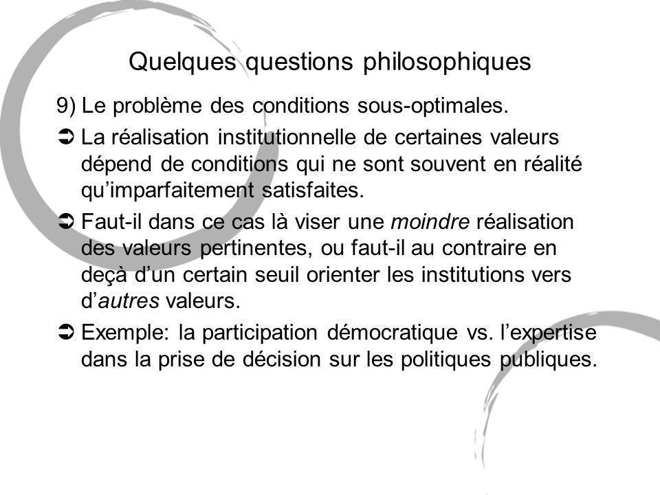 Quelques questions philosophiques 9) Le problème des conditions sous-optimales.