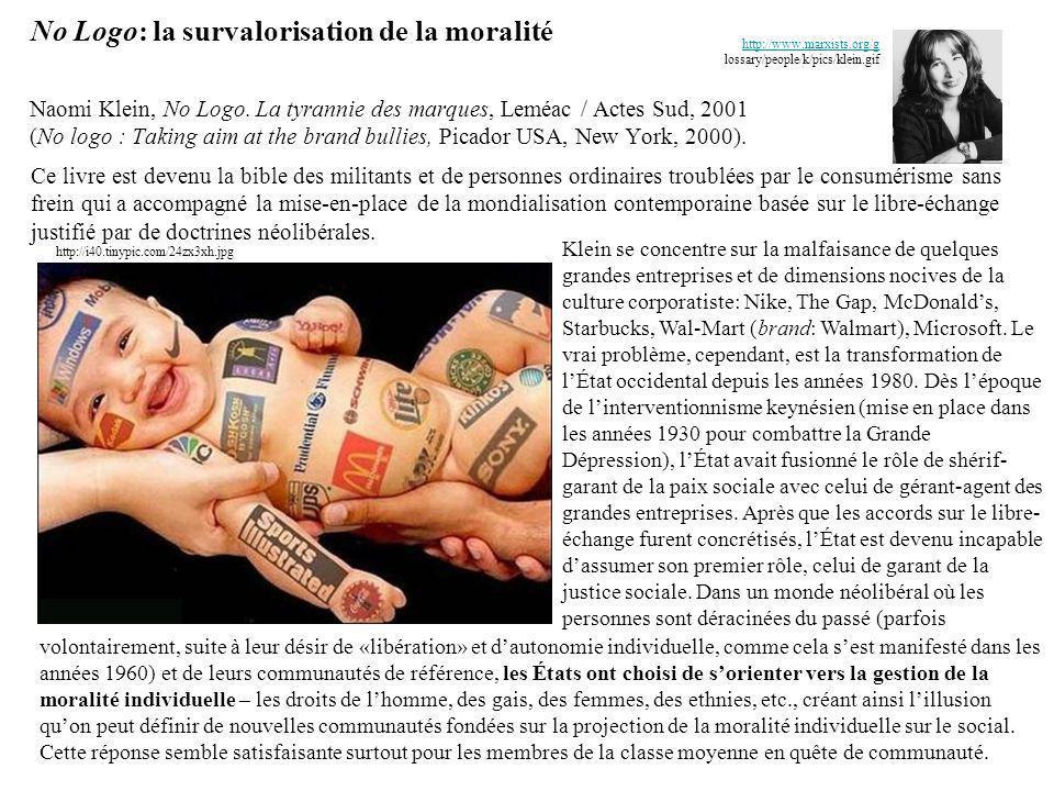 No Logo: la survalorisation de la moralité Naomi Klein, No Logo. La tyrannie des marques, Leméac / Actes Sud, 2001 (No logo : Taking aim at the brand