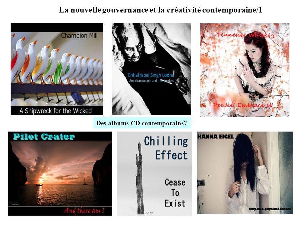 La nouvelle gouvernance et la créativité contemporaine/1 Des albums CD contemporains?