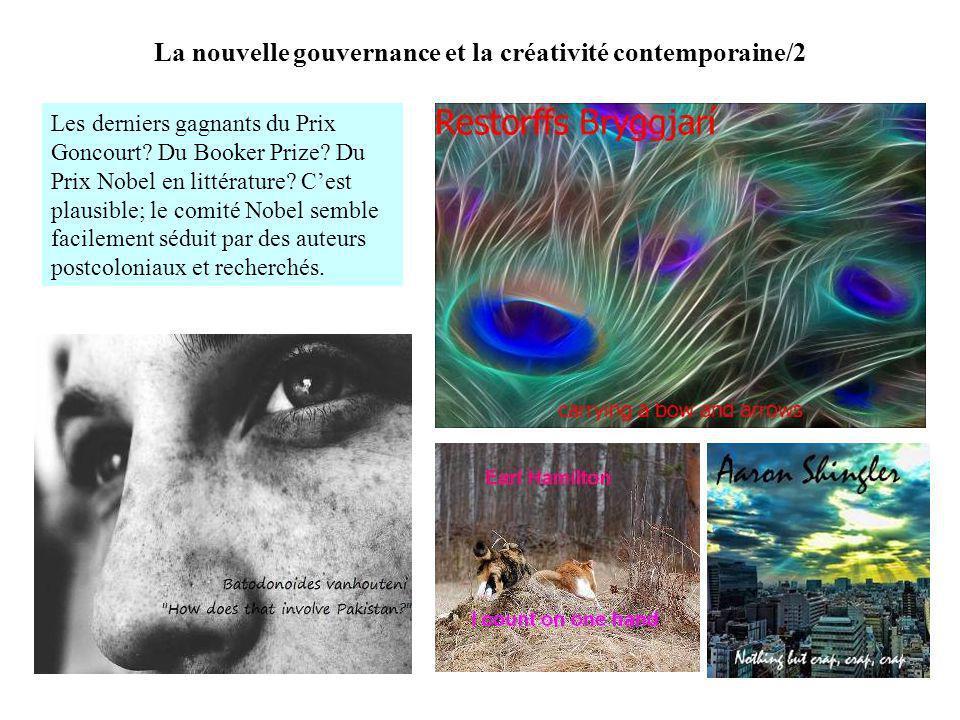 La nouvelle gouvernance et la créativité contemporaine/2 Les derniers gagnants du Prix Goncourt? Du Booker Prize? Du Prix Nobel en littérature? Cest p