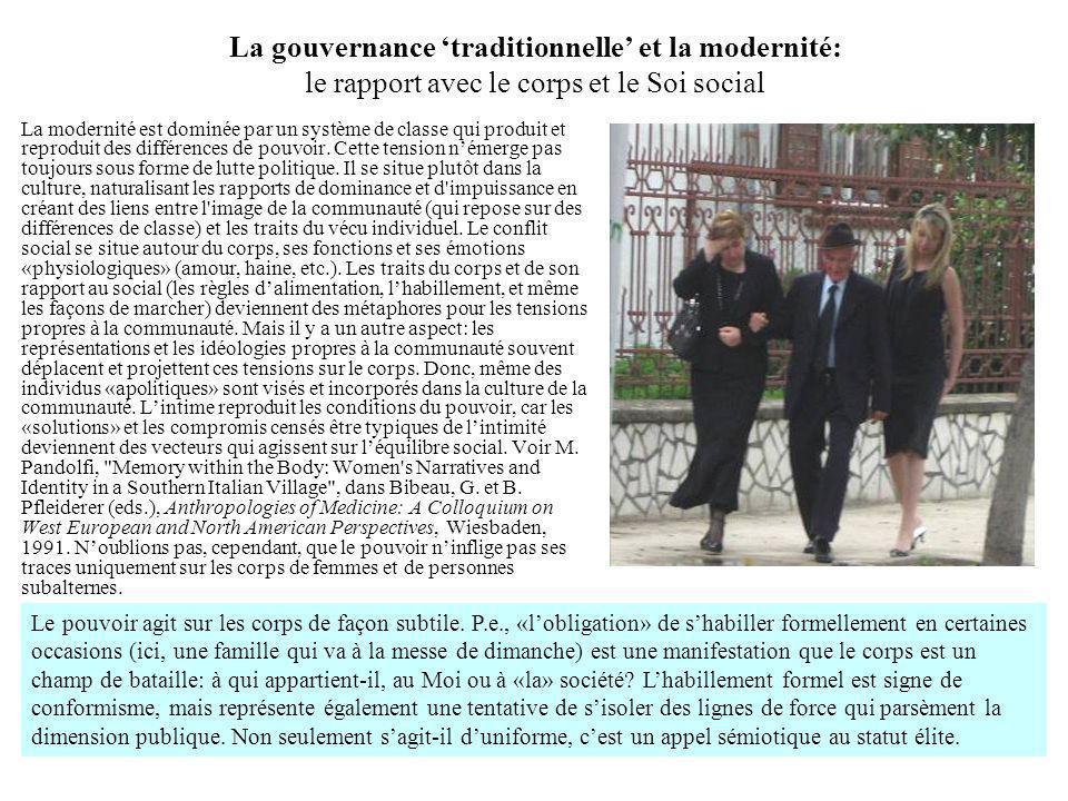 La gouvernance traditionnelle et la modernité: le rapport avec le corps et le Soi social La modernité est dominée par un système de classe qui produit