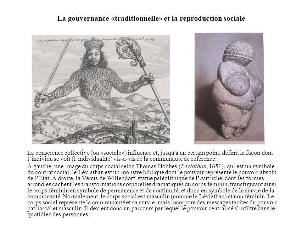 La gouvernance «traditionnelle» et la reproduction sociale La conscience collective (ou «sociale») influence et, jusqu'à un certain point, définit la