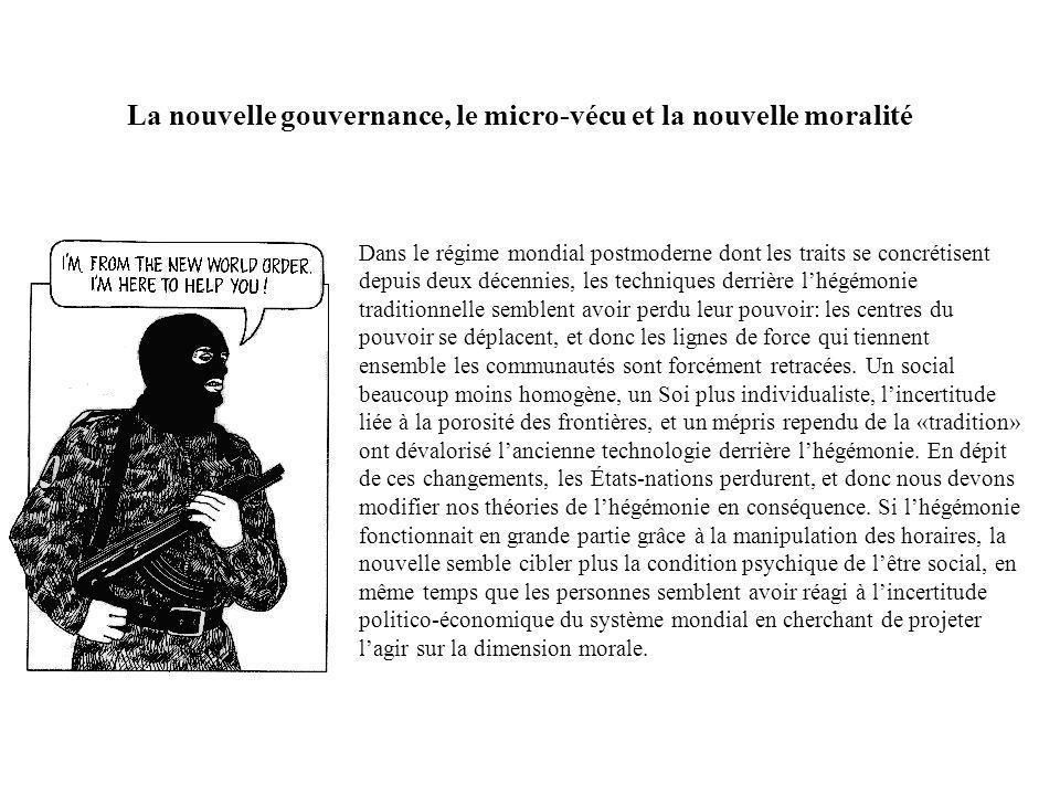 La nouvelle gouvernance, le micro-vécu et la nouvelle moralité Dans le régime mondial postmoderne dont les traits se concrétisent depuis deux décennie
